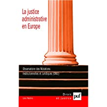 La justice administrative en Europe: Administrative Justice in Europe (version bilingue) (Droit et justice) (French Edition)