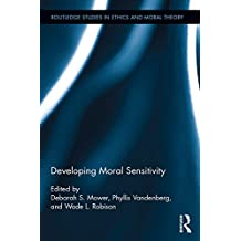 Developing Moral Sensitivity (Routledge Studies in Ethics and Moral Theory)