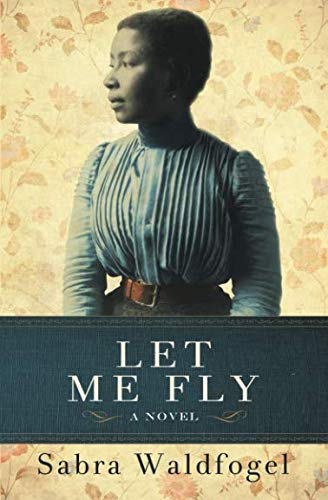 Let Me Fly by Sabra Waldfogel