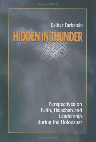 Read Online Hidden In Thunder: Perspectives on Faith, Halachah and Leadership during the Holocaust (2 Vols.) pdf