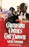 Crimson Comes the Dawn, Gene Snyder, 0553237934
