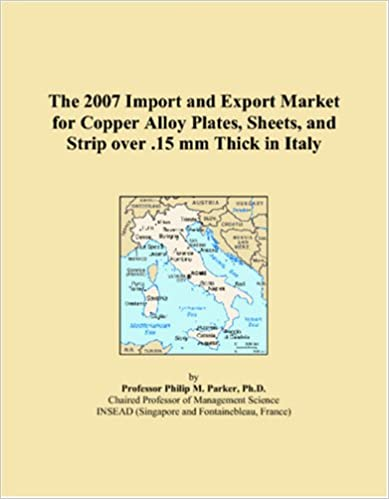 The 2007 Import and Export Market for Copper Alloy Plates, Sheets, and Strip over .15 mm Thick in Italy
