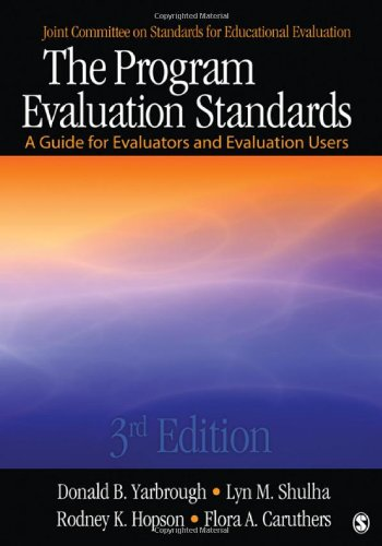 The Program Evaluation Standards: A Guide for Evaluators and Evaluation Users (Joint Committee on Standards for Educatio