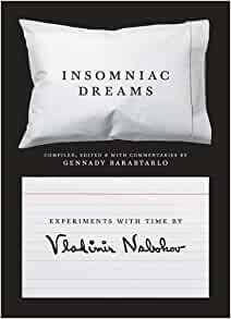 Insomniac Dreams Experiments with Time by Vladimir