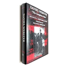 Daniel Webster, ³The Completest Man²: Documents from The Papers of Daniel Webster