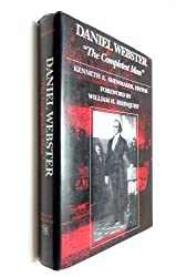 Daniel Webster, The Completest Man: Essays by Richard Current, Irving Bartlett, Maurice Baxter & Howard Jones.
