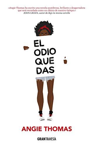 El odio que das (Spanish Edition)