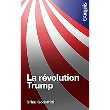 La révolution Trump (Texquis essais) (French Edition)
