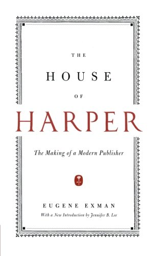 Price comparison product image The House of Harper: The Making of a Modern Publisher
