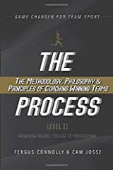 The Process Level II: The Methodology, Philosophy & Principles of Coaching Winning Teams (Game Changer - The Process) Paperback