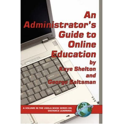 [ [ [ An Administrator's Guide to Online Learning (Hc) [ AN ADMINISTRATOR'S GUIDE TO ONLINE LEARNING (HC) BY Shelton, Virginia Kaye ( Author ) Nov-01-2005[ AN ADMINISTRATOR'S GUIDE TO ONLINE LEARNING (HC) [ AN ADMINISTRATOR'S GUIDE TO ONLINE LEARNING (HC) BY SHELTON, VIRGINIA KAYE ( AUTHOR ) NOV-01-2005 ] By Shelton, Virginia Kaye ( Author )Nov-01-2005 Hardcover