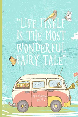 Life Itself is the Most Wonderful Fairy Tale: Blank Lined Journal - Fairy Tale Journal