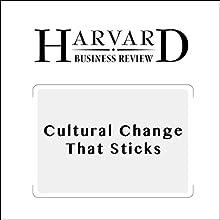 Cultural Change That Sticks (Harvard Business Review) Periodical by Jon R. Katzenbach, Ilona Steffen, Caroline Kronley Narrated by Todd Mundt