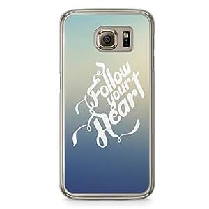 Inspirational Samsung Galaxy S6 Transparent Edge Case - Follow Your Heart