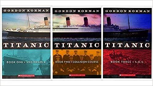 Titanic Trilogy By Gordon Korman: Titanic #1: Unsinkable; Titanic ...