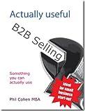 Actually Useful B2B Selling (Actually Useful Books)