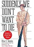 Suddenly We Didn't Want to Die, Elton E. Mackin, 0891414983