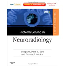 Problem Solving in Neuroradiology: Expert Consult - Online and Print, 1e