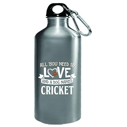 All You Need Is Love And A Dog Named Cricket Gift - Water Bottle by My Family Tee