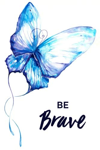 Be Brave: Inspirational Notebook / Journal