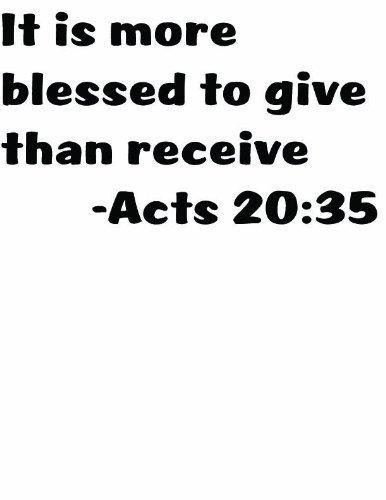 Top Selling Decals - Prices Reduced : Acts 20:35 It Is More Blessed To Give Than Receive Inspiring Christian Words ...