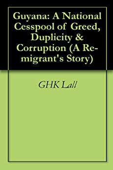Guyana National Duplicity Corruption Re migrants ebook product image