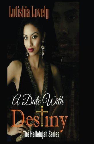 A Date With Destiny (Hallelujah Series) (Volume 9)