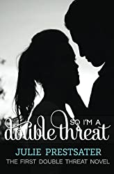 So I'm A Double Threat (Double Threat Series)