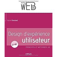 Design d'expérience utilisateur: Principes et méthodes UX.