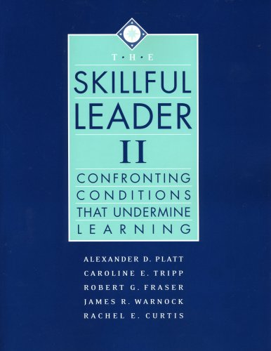 The Skillful Leader II: Confronting Conditions That Undermine Learning