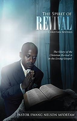 The Spirit of Revival: Christian Revivals