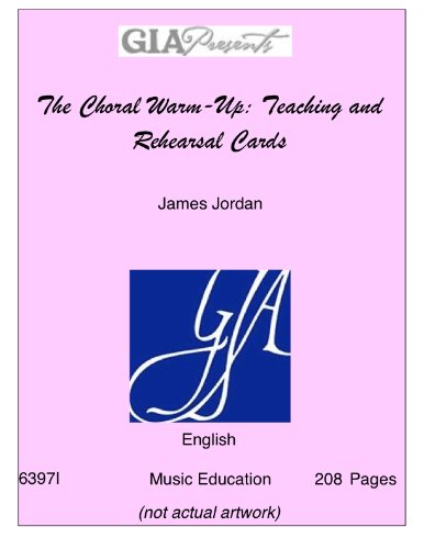 The Choral Warm-Up: Teaching and Rehearsal Cards--Jordan, James-