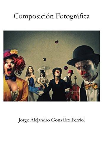 Composicin Fotogrfica (Spanish Edition)