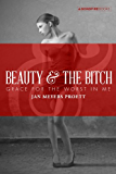 Beauty and the Bitch: Grace for the Worst in Me