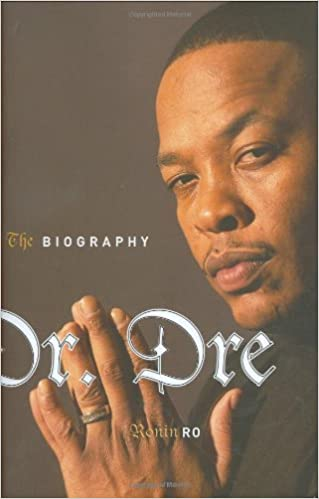 Amazon com: Dr  Dre: The Biography (9781560259213): Ronin Ro: Books