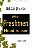 img - for Ask the Professor: What Freshmen Need To Know by Timothy D. Holder Jason R. Edwards (2008-04-21) Paperback book / textbook / text book
