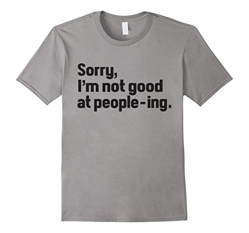 mens-sorry-im-not-good-at-people-ing-t-shirt-large-slate