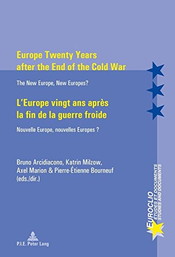 Europe Twenty Years after the End of the Cold War / L'Europe vingt ans après la fin de la guerre froide: The New Europe, New Europes? / Nouvelle ... ? (Euroclio) (English and French Edition)