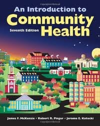 An Introduction to Community Health, Seventh Edition by McKenzie, James F., Pinger, Robert R., Kotecki, Jerome E. [Jones & Bartlett Learning,2011] [Paperback] 7TH EDITION