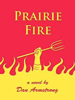 Prairie Fire by [Armstrong, Dan]