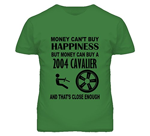 Money Cant Buy Happiness But It Can Buy A 2004 Chevy Cavalier T Shirt M Irish Green