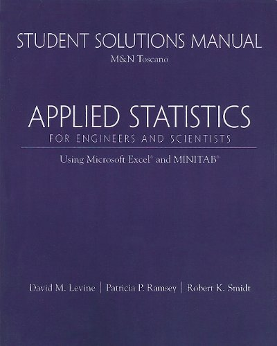 Student Solutions Manual for Applied Statistics for Engineers and Scientists: Using Microsoft Excel & Minitab (Applied Statistics For Engineers And Scientists Solutions)