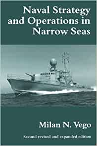 Naval Strategy and Operations in Narrow Seas (Cass Series--Naval Policy and History, 5)