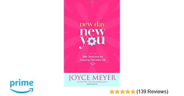 New Day New You 60 Devotions For Enjoying Everyday Life Joyce Classy Joyce Meyer Enjoying Everyday Life Quotes