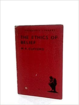 The Ethics of Belief and Other Essays (Thinker's Library, 111)