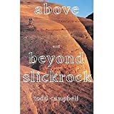 Above and Beyond Slickrock, Todd Campbell, 0915272423