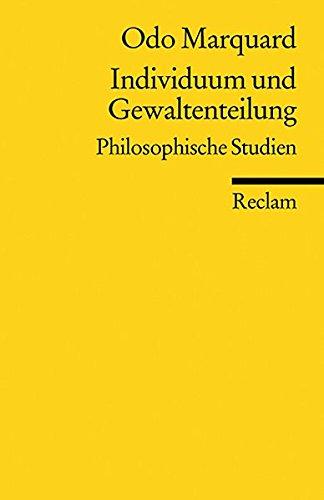 Individuum und Gewaltenteilung: Philosophische Studien (Reclams Universal-Bibliothek)