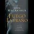 Fuego extraño: El peligro de ofender al Espíritu Santo con adoración falsa (Spanish Edition)