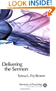 #10: Delivering the Sermon: Voice, Body, and Animation in Proclamation (Elements of Preaching) (Elements of Preaching)