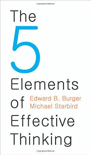 The 5 Elements of Effective Thinking by Edward B Burger